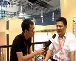 中国建材网独家专访2012广州建博展嘉兴市今顶电器科技有限公司 总经理周总